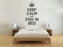 Keep Calm And Stay In Bed - Modern Wall Art Quote - Vinyl Sticker Decal